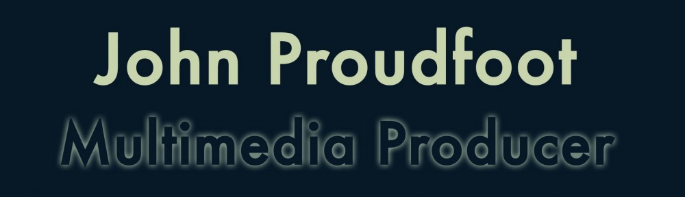 John Proudfoot – Multimedia Producer